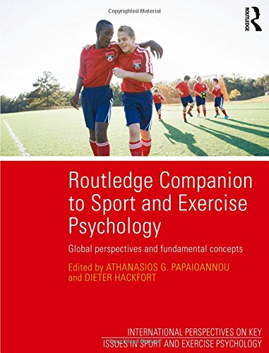 Routledge Companion to Sport and Exercise Psychology: Global perspectives and fundamental concepts (Key Issues in Sport