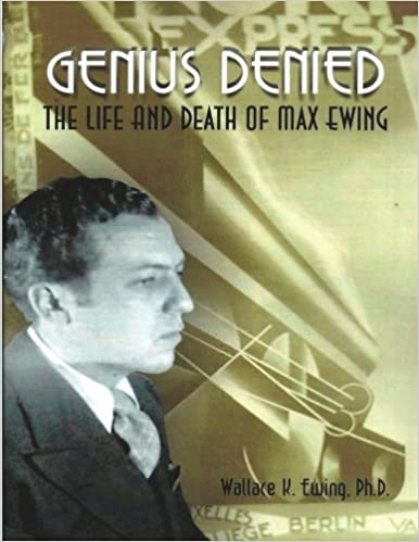 Genius DeniedThe Life and Death of Max Ewing