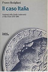 Il caso Italia: Seminari dello Studio Ambrosetti a Villa d'Este, 1979-1986 (Italian Edition) Paperback