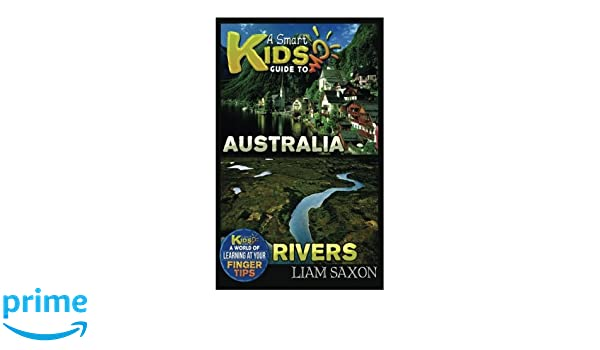 A Smart Kids Guide To AUSTRALIA AND RIVERS: A World Of Learning At
