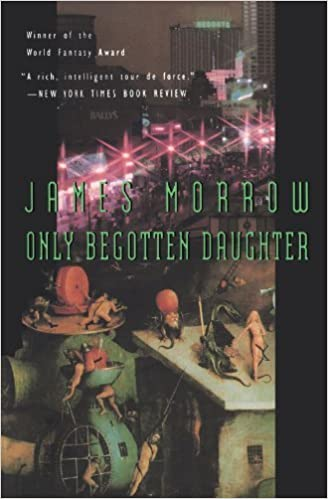 Only Begotten Daughter (Harvest Book) by James Morrow (1996-02-28)