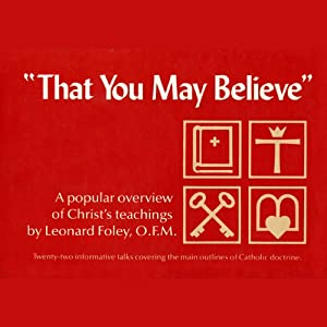 That You May Believe Lecture