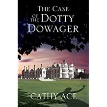 Case of the Dotty Dowager, The: A cosy mystery set in Wales