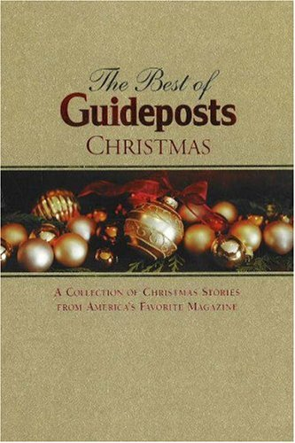 The Best of Guideposts Christmas: A Collection of Christmas Stories From America's Favorite Magazine