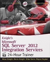 Knight's Microsoft SQL Server 2012 Integration Services  24-Hour Trainer