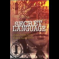 Secret Language: Codes, Tricks, Spies, Thieves, and Symbols
