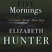 Five Mornings: A Cambio Springs Short Story | Elizabeth Hunter