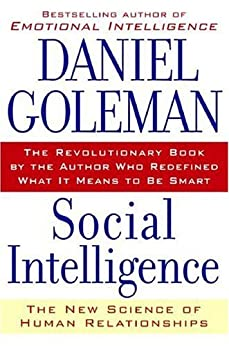 Social Intelligence: The New Science of Human Relationships by [Goleman, Daniel]