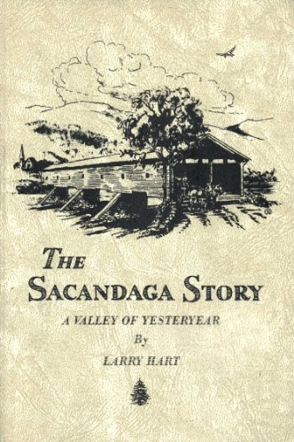 The Sacandaga Story; A Valley of Yesteryear