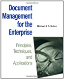 img - for Document Management for the Enterprise: Principles, Techniques, and Applications book / textbook / text book
