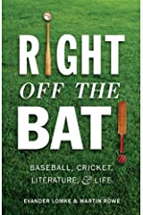 Right Off the Bat: Baseball, Cricket, Literature, and Life Kindle Edition