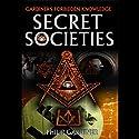Secret Societies Audiobook by Philip Gardiner Narrated by Philip Gardiner