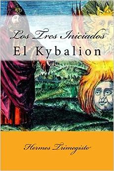 El Kybalion (spanish) Edition por Hermes Trimegisto epub