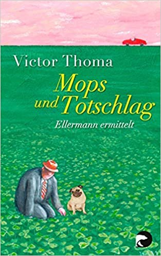Book Mops und Totschlag: Ellermann ermittelt by Victor Thoma (2014-10-06)