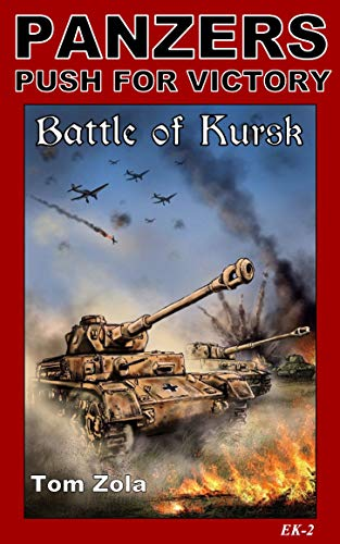 Panzers: Push for Victory Book 1: Battle of Kursk by [Zola, Tom]