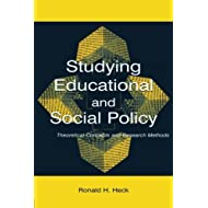 Studying Educational and Social Policy (Sociocultural, Political, and Historical Studies in Education)