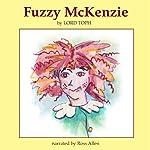 Fuzzy McKenzie | Lord Toph