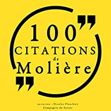 100 citations de Molière   Livre audio Auteur(s) :  Molière Narrateur(s) : Nicolas Planchais
