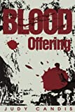 Blood Offering, Judy Candis, 0595253652