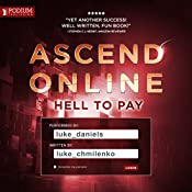 Hell to Pay: Ascend Online, Book 1.5 | Luke Chmilenko