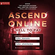 Hell to Pay: Ascend Online, Book 1.5 Audiobook by Luke Chmilenko Narrated by Luke Daniels
