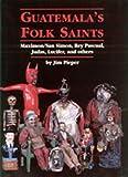 Guatemala's Folk Saints, Jim Pieper, 0826329969
