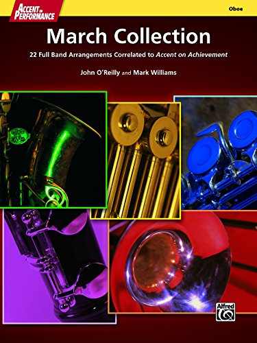 (Accent on Performance March Collection for Oboe: 22 Full Band Arrangements Correlated to <i>Accent on Achievement</i> (Oboe) )