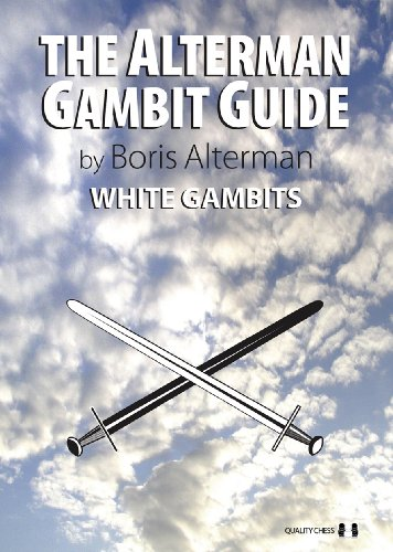 Gambit Chess - Alterman Gambit Guide: White Gambits (The Alterman Gambit Guide)
