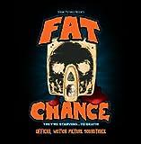 FAT CHANCE: Motion Picture Soundtrack