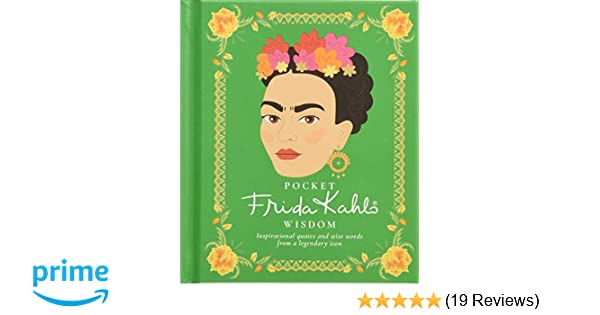 Pocket Frida Kahlo Wisdom: Inspirational Quotes and Wise ...