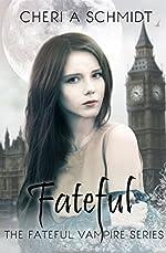 Fateful (Book #1 in the Fateful Series): The Fateful Vampire Series
