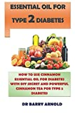 ESSENTIAL OIL FOR TYPE 2 DIABETES: HOW TO USE