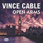 Open Arms | Vince Cable