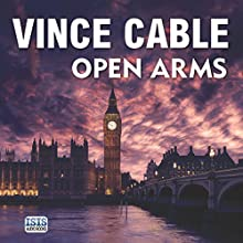 Open Arms Audiobook by Vince Cable Narrated by Seán Barrett