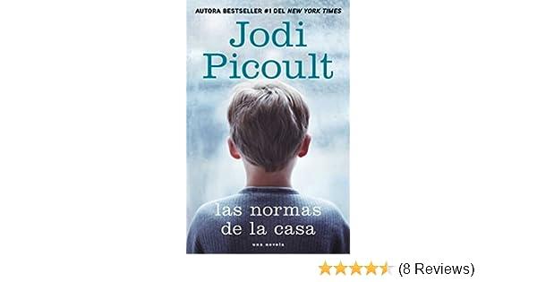 Amazon.com: Las normas de la casa: Una novela (Atria Espanol) (Spanish Edition) eBook: Jodi Picoult: Kindle Store