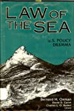 The Law of the Sea : U. S. Policy Dilemma, , 0917616596