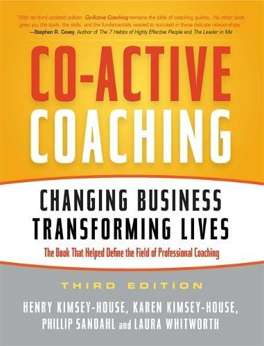 Co-Active Coaching: Changing Business, Transforming Lives Co Lives