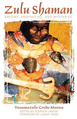 Zulu Shaman: Dreams, Prophecies, and Mysteries (Song of the Stars) [Vusamazulu Credo Mutwa] (Tapa Blanda)