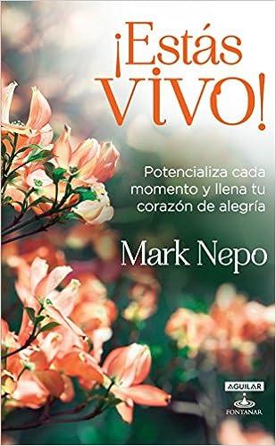 ¡Estás vivo! Potencializa cada momento y llena tu corazón de alegría(Spanish Edition)