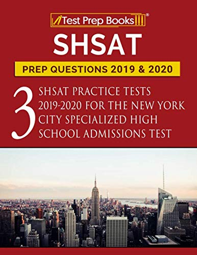 2020 School Books - SHSAT Prep Questions 2019 & 2020: Three SHSAT Practice Tests 2019-2020 for the New York City Specialized High School Admissions Test