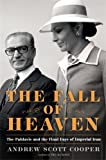 aj cooper - The Fall of Heaven: The Pahlavis and the Final Days of Imperial Iran
