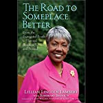 The Road to Someplace Better: From the Segregated South to Harvard Business School and Beyond | Lillian Lincoln Lambert