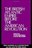 The British Atlantic Empire Before the American Revolution, Glyndwr Williams, 0714631582