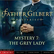 Father Gilbert Mystery 7: The Grey Lady (Audio Drama)
