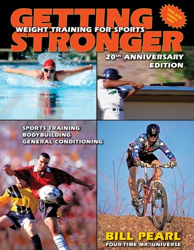 Getting Stronger: Weight Training for Sports by Bill Pearl (2005-11-10)