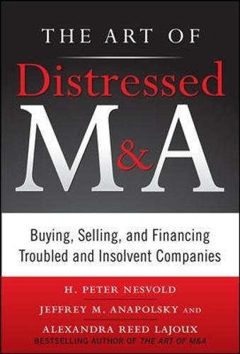 The Art of Distressed M&A: Buying, Selling, and Financing Troubled and Insolvent Companies (Art of M&A) by Brand: McGraw-Hill