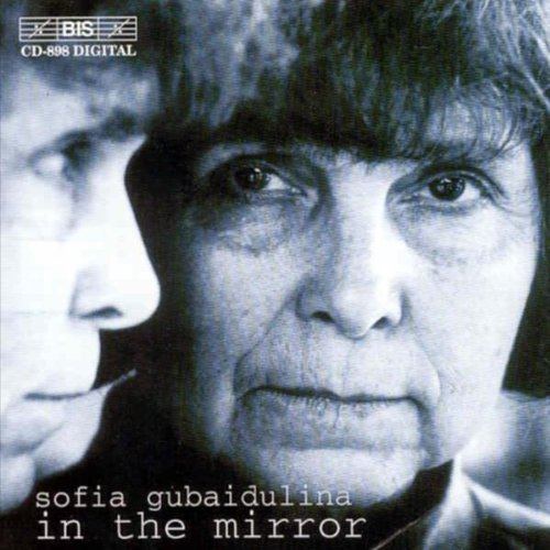 Price comparison product image In the Mirror by S. Gubaidulina (2002-05-03)