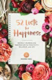 img - for 52 Lists for Happiness: Weekly Journaling Inspiration for Positivity, Balance, and Joy book / textbook / text book