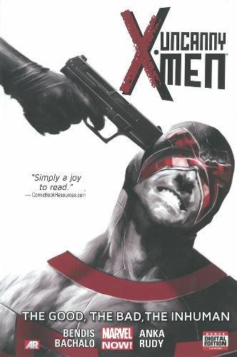 Uncanny X-Men Volume 3: The Good, The Bad, the Inhuman (Marvel Now) ebook