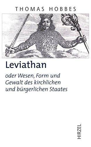 Thomas Hobbes. Leviathan oder Wesen, Form und Gewalt des kirchlichen und bürgerlichen Staates